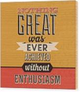 Enthusiasm Wood Print