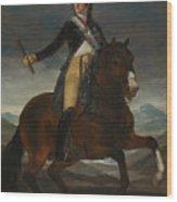Equestrian Portrait Of Fernando Vii Wood Print