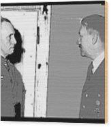 Erwin Rommel Adolf Hitler Circa 1941 Color Added 2016 Wood Print
