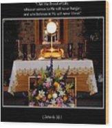 Eucharist I Am The Bread Of Life Wood Print
