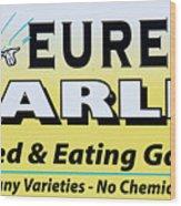 Eureka Garlic Wood Print