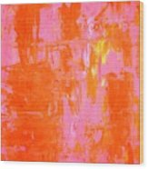 Everyone's Fav - Pink And Orange Abstract Art Painting Wood Print