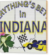 Everything's Better In Indiana Wood Print