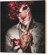 Evil Blood Stained Clown Contemplating Homicide Wood Print