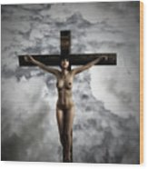 Experimental Female Crucifix 3d I Wood Print