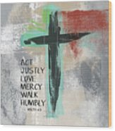 Expressionist Cross Love Mercy- Art By Linda Woods Wood Print