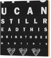 Eye Exam Chart - If You Can Read This Drink Three Martinis - Black Wood Print