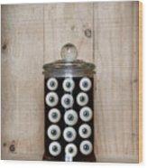 Eyes In A Jar Wood Print
