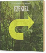 Ezekiel Books Of The Bible Series Old Testament Minimal Poster Art Number 26 Wood Print