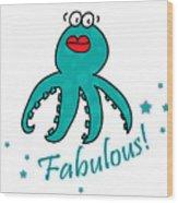 Fabulous Octopus Wood Print