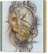 Fantasy Art - Time Encaptulata For A Woman's Face, Clock, Gears And More. L A S With Ornate Frame. Wood Print