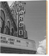 Fargo Theater Sign Black And White  Wood Print