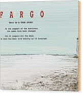 Fargo, This Is A True Story, Art Poster Wood Print