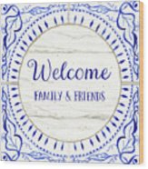 Farmhouse Blue And White Tile 6 - Welcome Family And Friends Wood Print