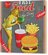 Fast Food Of The Day Wood Print