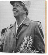 Fdr Presidency. Eleanor Roosevelt Wood Print
