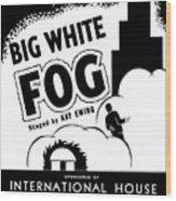 Federal Theatre Presents Big White Fog Wood Print