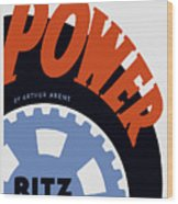Federal Theatre Project Presents Power Wpa Wood Print