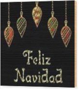 Feliz Navidad Spanish Merry Christmas Wood Print