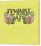Feminist Af Wood Print