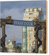 Ferry Dock At Granville Island In Vancouver Bc Closeup Wood Print