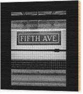 Fifth Ave Subway Wood Print