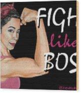 Fight Like A Boss Fundraiser Wood Print