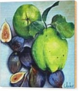 Figs And Quinces Wood Print