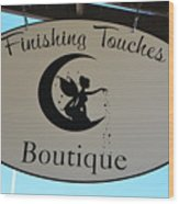 Finishing Touches Boutique Wood Print