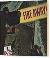 Fire Away Wood Print by War Is Hell Store