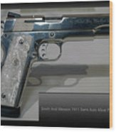 Firearms Smith And Wesson 1911 Semi Auto 45cal Pearl Handle Pistol Wood Print