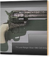 Firearms Tv Lone Ranger 45cal 1960 Colt Army Revolver Wood Print