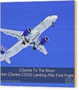 First Cseries Cs300 First Flight Wood Print