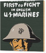 First To Fight - Us Marines Wood Print