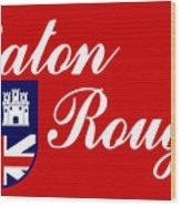 Flag Of Baton Rouge Wood Print