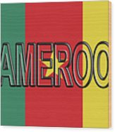 Flag Of Cameroon Word. Wood Print