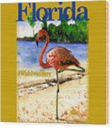 Flamingo In Florida Shirt Wood Print