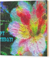 Floral Birthday Card Wood Print