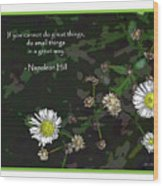 Floral Great Way Quote Wood Print