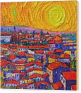 Florence Sunset 10 Modern Impressionist Abstract City Knife Oil Painting Ana Maria Edulescu Wood Print