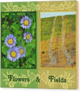 Flower And Fields Wood Print