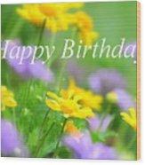 Flower Garden Birthday Card Wood Print
