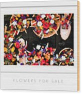 Flowers For Sale Poster Wood Print