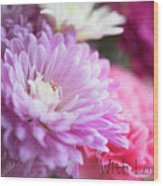 Flowers With Love Wood Print