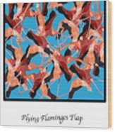 Flying Flamingos Wood Print