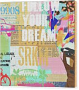 Follow Your Dream Collage Wood Print