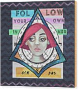 Follow Your Own Inner Compas Wood Print
