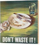 Food Is A Weapon -- Ww2 Propaganda Wood Print