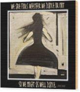 Fools Dance Wood Print