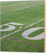 Football On The 50 Yard Line Wood Print